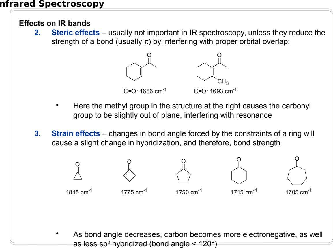 nfrared Spectroscopy Effects on IR bands 2. Steric effects – usually not important in IR spectroscopy,