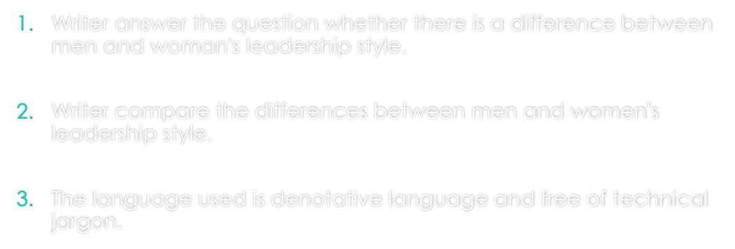 1. Writer answer the question whether there is a difference between men and woman's leadership style.