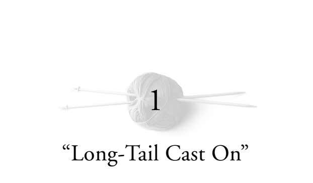 "1 ""Long-Tail Cast On"""