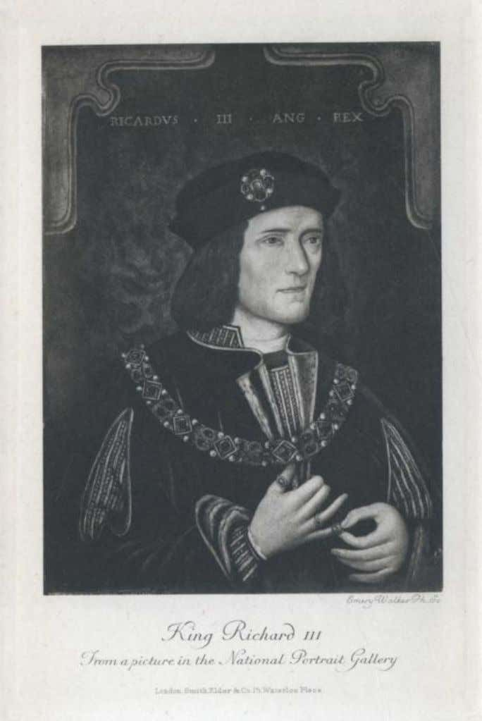King Richard III. From a picture in the National Portrait Gallery RICHARD III: HIS LIFE