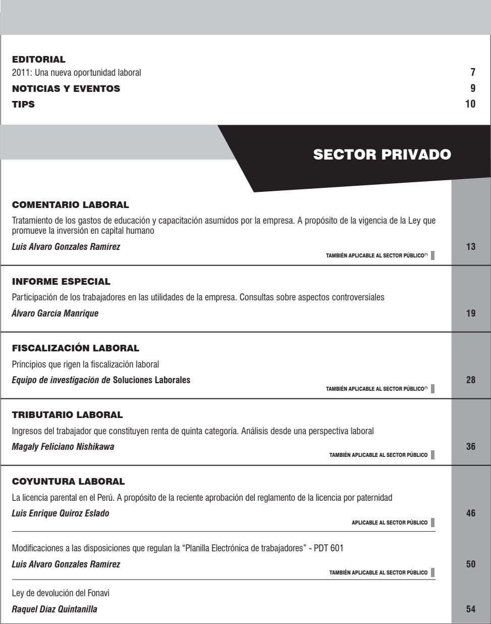 EDITORIAL 2011: Una nueva oportunidad laboral 7 NOTICIAS Y EVENTOS 9 TIPS 10 SECTOR PRIVADO