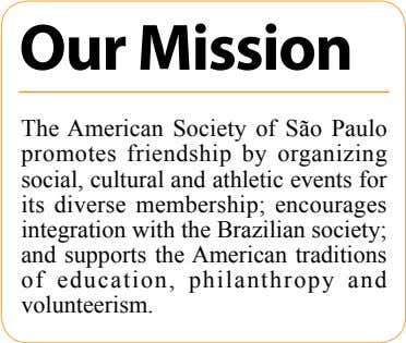 Our Mission The American Society of São Paulo promotes friendship by organizing social, cultural and athletic