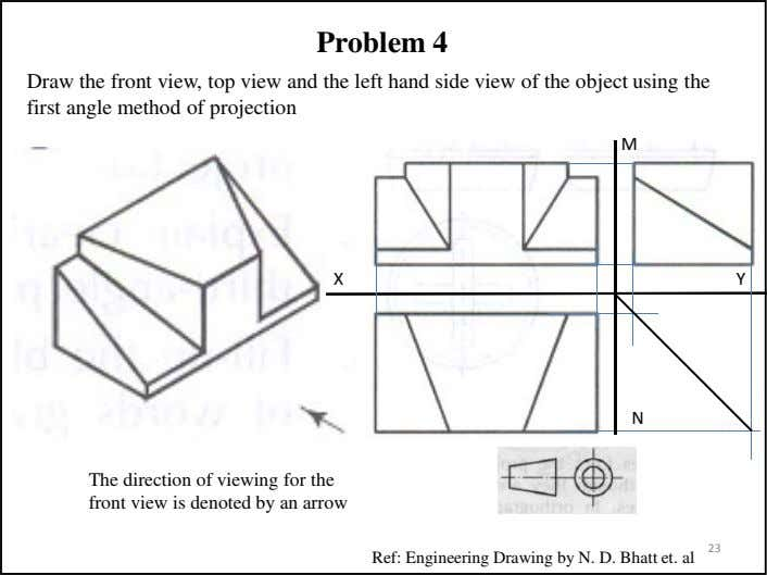 Problem 4 Draw the front view, top view and the left hand side view of