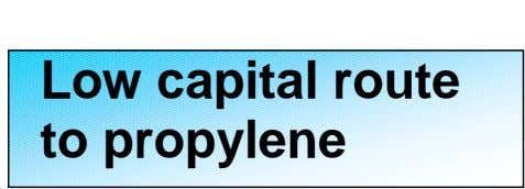 Low capital route to propylene