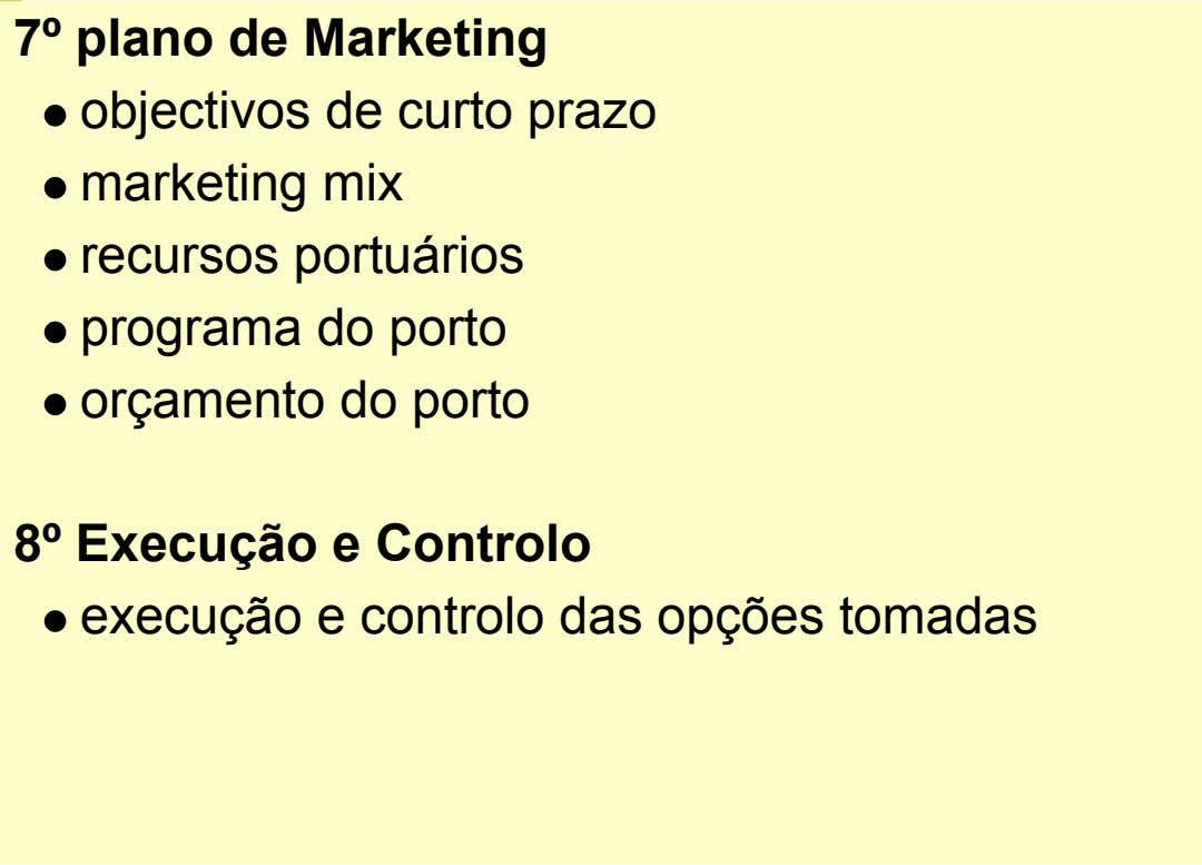 7º plano de Marketing objectivos de curto prazo marketing mix recursos portuários programa do porto