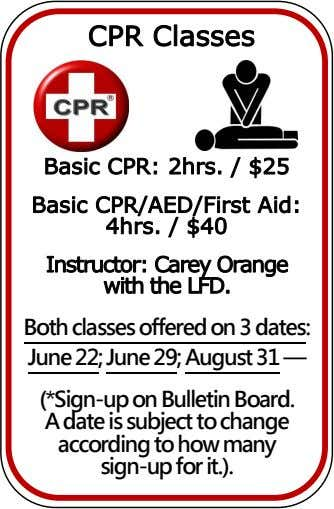 CPR Classes Basic CPR: 2hrs. / $25 Basic CPR/AED/First Aid: 4hrs. / $40 Instructor: Carey