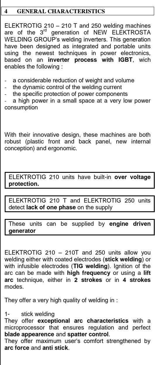 4 GENERAL CHARACTERISTICS ELEKTROTIG 210 – 210 T and 250 welding machines are of the 3