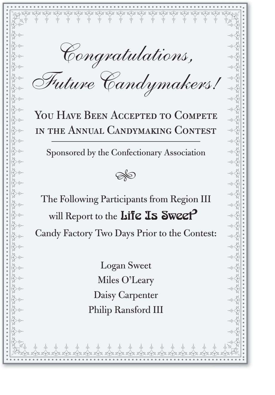 Congratulations, Future Candymakers! You Have Been Accepted to Compete in the Annual Candymaking Contest Sponsored