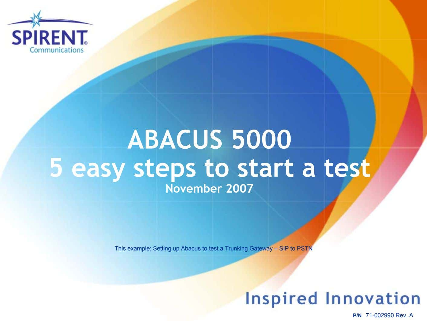 ABACUS 5000 5 easy steps to start a test November 2007 This example: Setting up