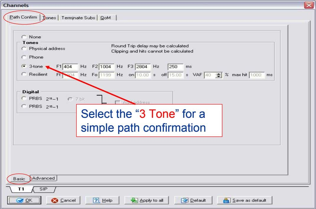 "Select the ""3 Tone"" for a simple path confirmation"
