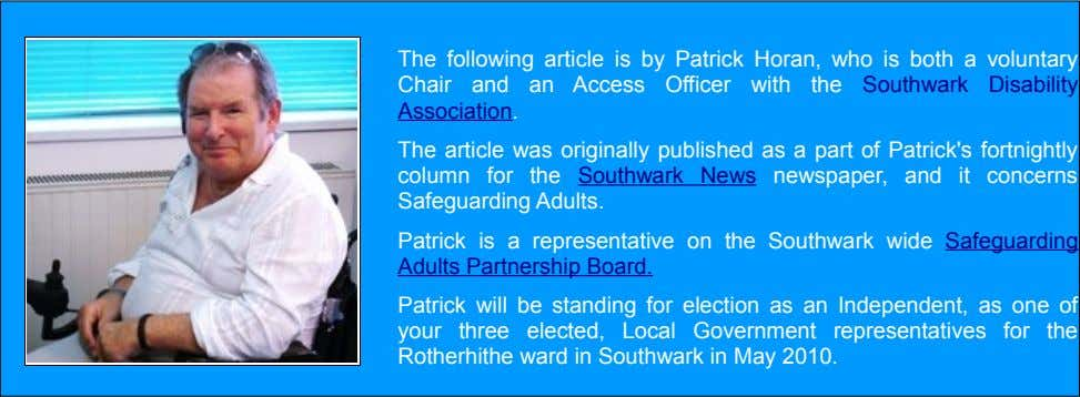 The following article is by Patrick Horan, who is both a voluntary Chair and an