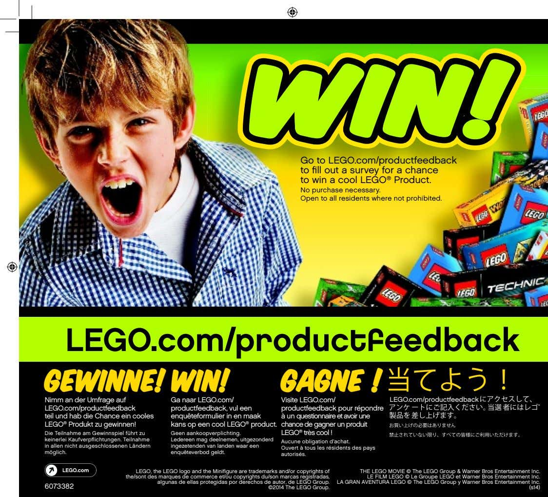 Go to LEGO.com/productfeedback to fill out a survey for a chance to win a cool
