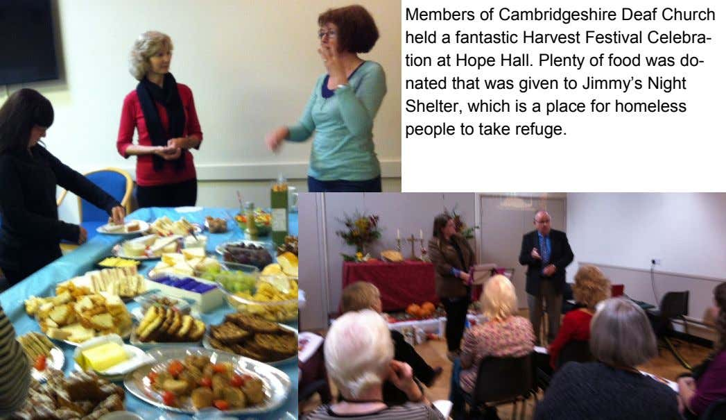 Members of Cambridgeshire Deaf Church held a fantastic Harvest Festival Celebra- tion at Hope Hall.