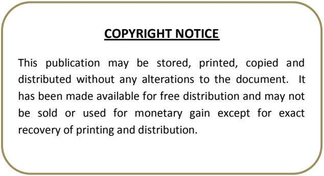 COPYRIGHT NOTICE This publication may be stored, printed, copied and distributed without any alterations to