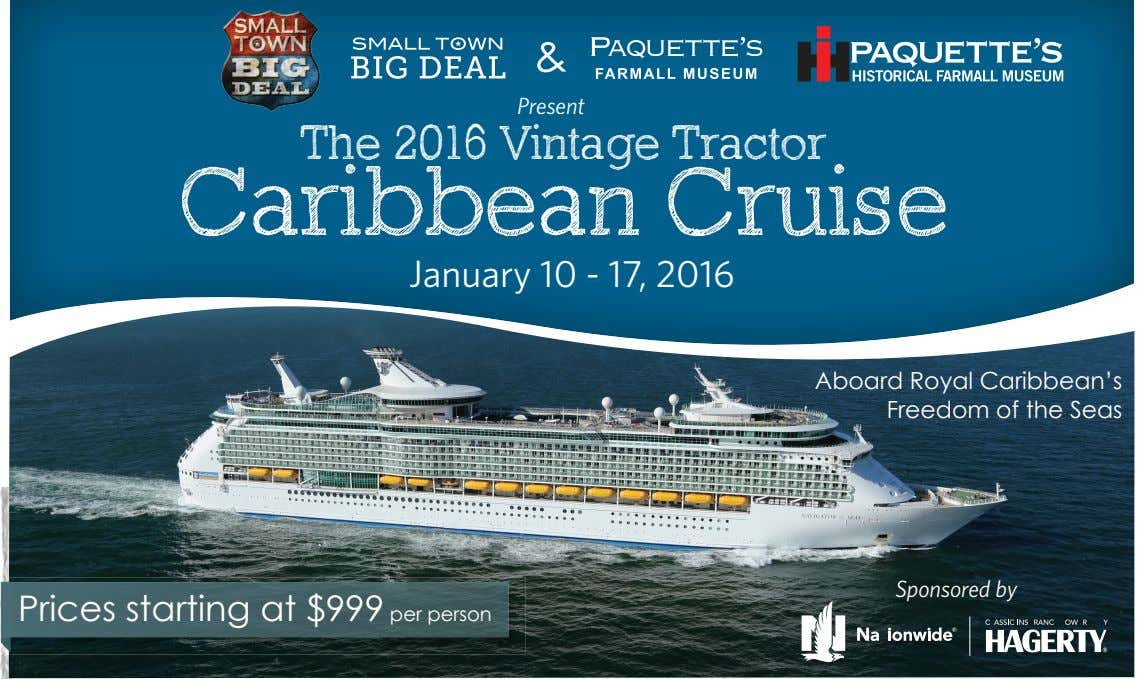 Present The 2016 Vintage Tractor Caribbean Cruise January 10 - 17, 2016 Aboard Royal Caribbean's Freedom