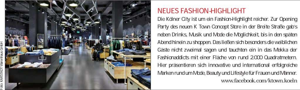 NEUES FASHION-HIGHLIGHT Die Kölner City ist um ein Fashion-Highlight reicher. Zur Opening Party des neuen
