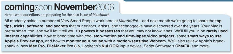 comingsoon:November2006 Here's what our editors are preparing for the next issue of MacAddict. All modesty