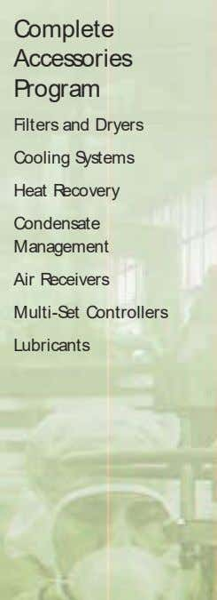 Complete Accessories Program Filters and Dryers Cooling Systems Heat Recovery Condensate Management Air Receivers