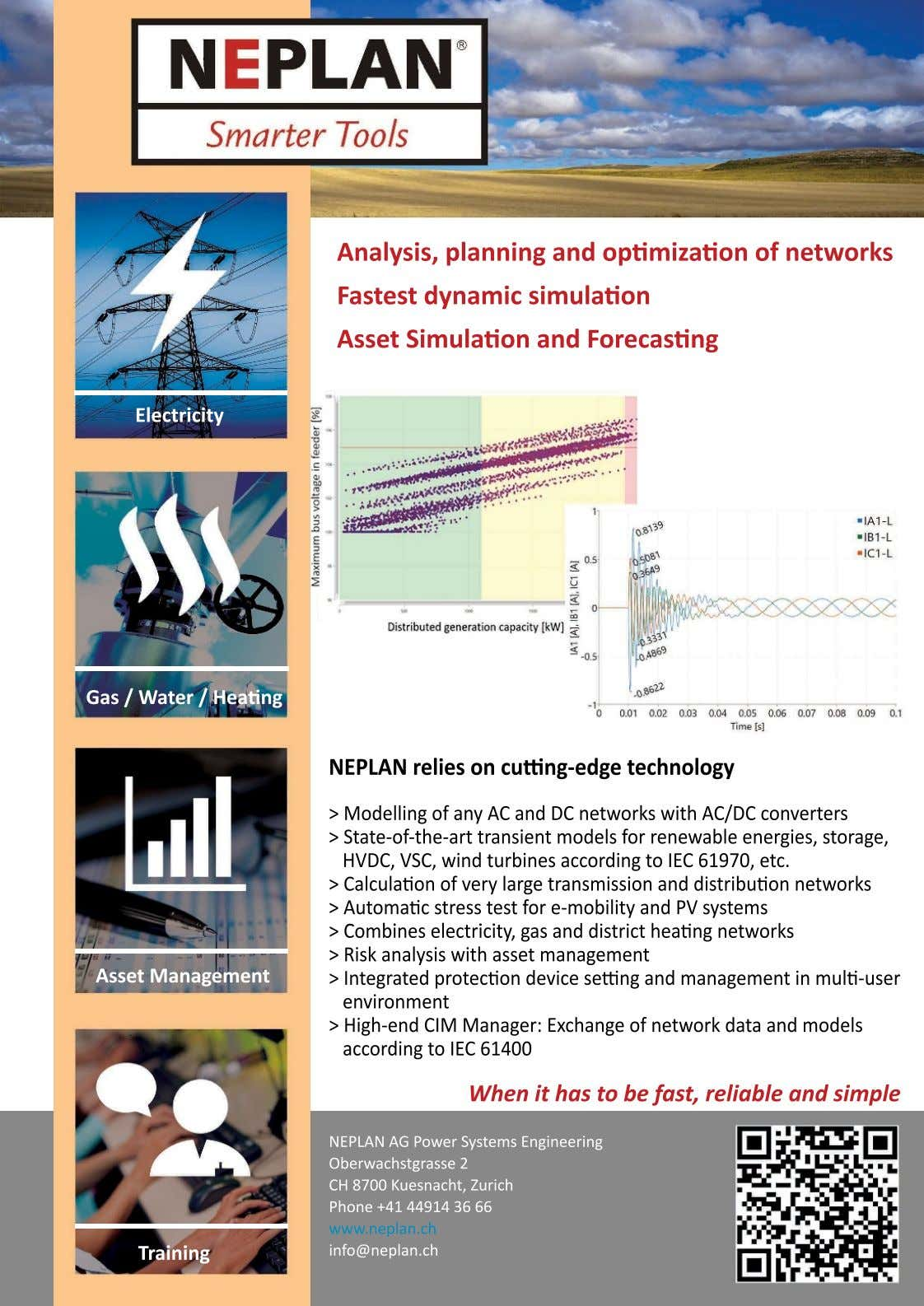 Analysis, planning and opamizaaon of networks Fastest dynamic simulaaon Asset Simulaaon and Forecasang Electricity Gas