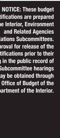 NOTICE: These budget justifications are prepared for the Interior, Environment and Related Agencies Appropriations