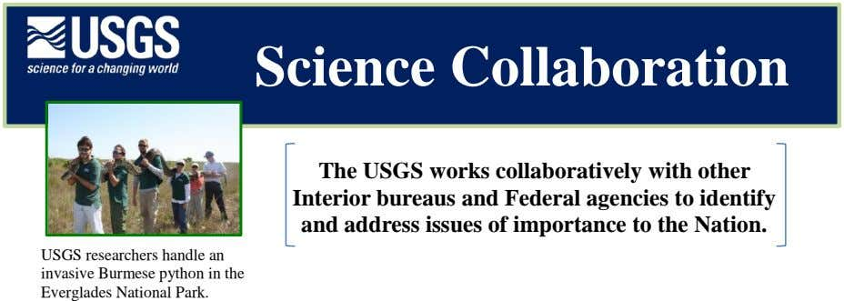 Science Collaboration The USGS works collaboratively with other Interior bureaus and Federal agencies to identify