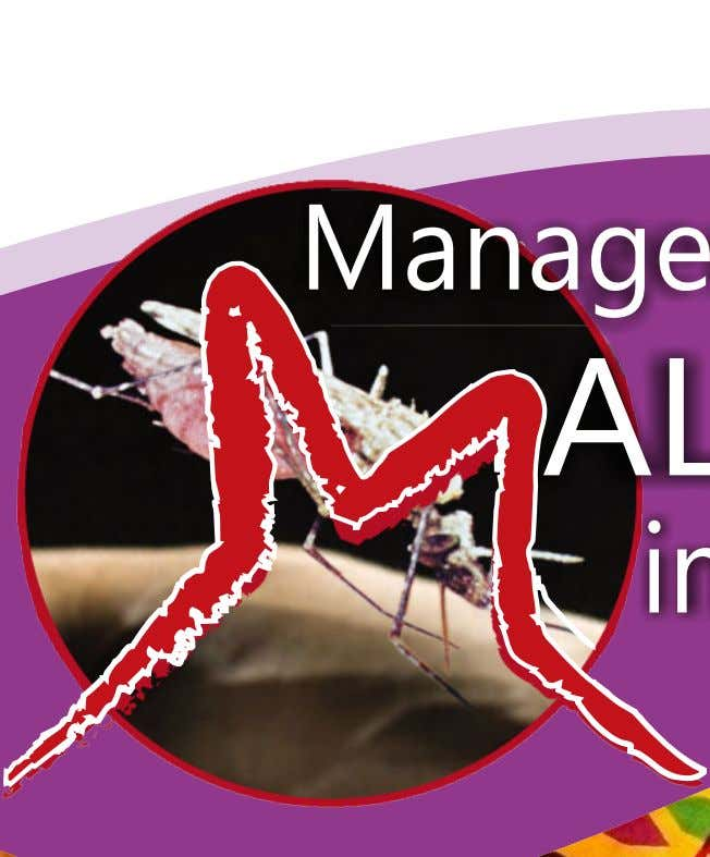 GUIDELINES FOR CASE Management of ALARIA in Ghana 3 EDITION JULY 2014
