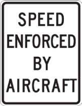 California Manual for Setting Speed Limits 4.5 Special Enforcement Signs 4.5.1 Speed Enforced By Radar: R48