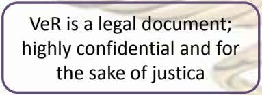 VeR is a legal document; highly confidential and for the sake of justica