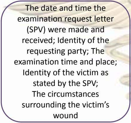The date and time the examination request letter (SPV) were made and received; Identity of