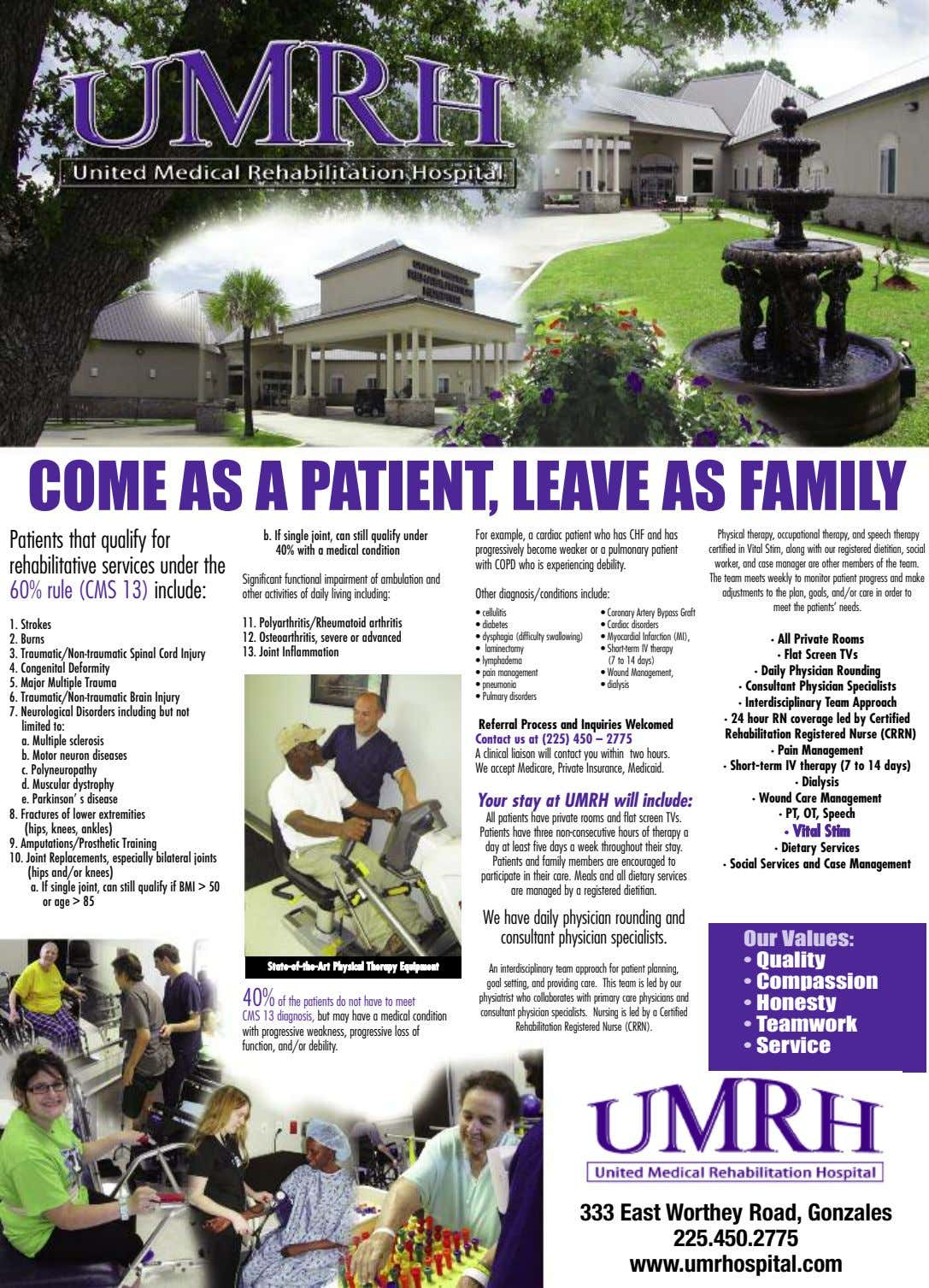 COME AS A PATIENT, LEAVE AS FAMILY Patients that qualify for rehabilitative services under the