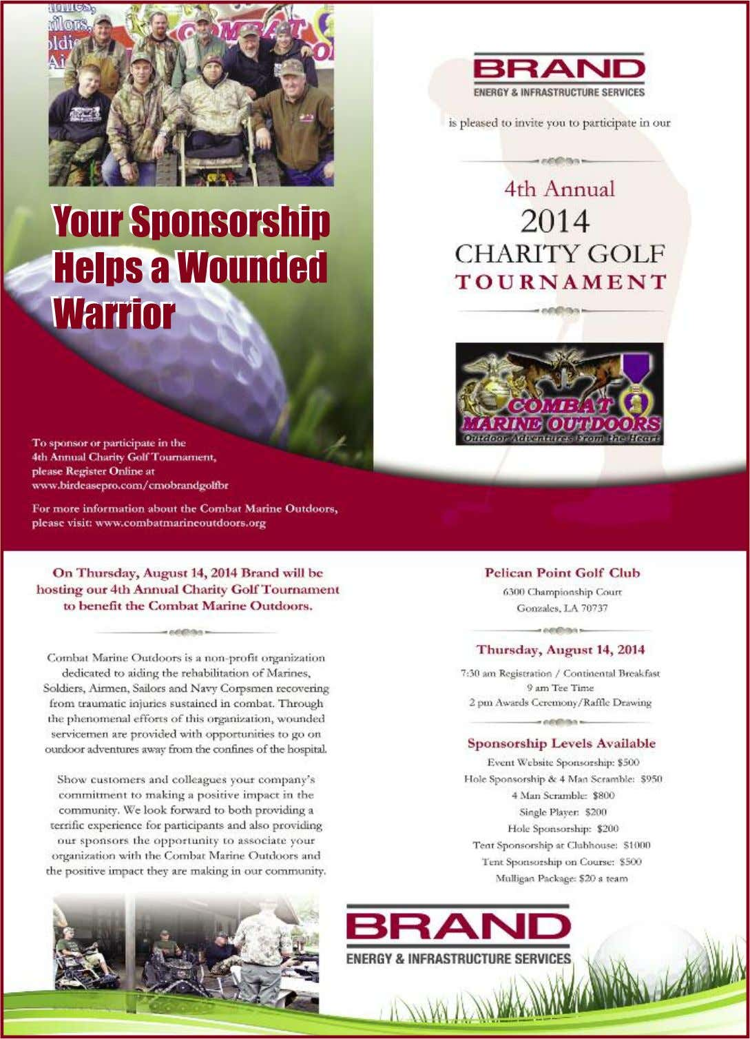 Your Your Sponsorship Sponsorship Helps Helps a a Wounded Wounded Warrior Warrior