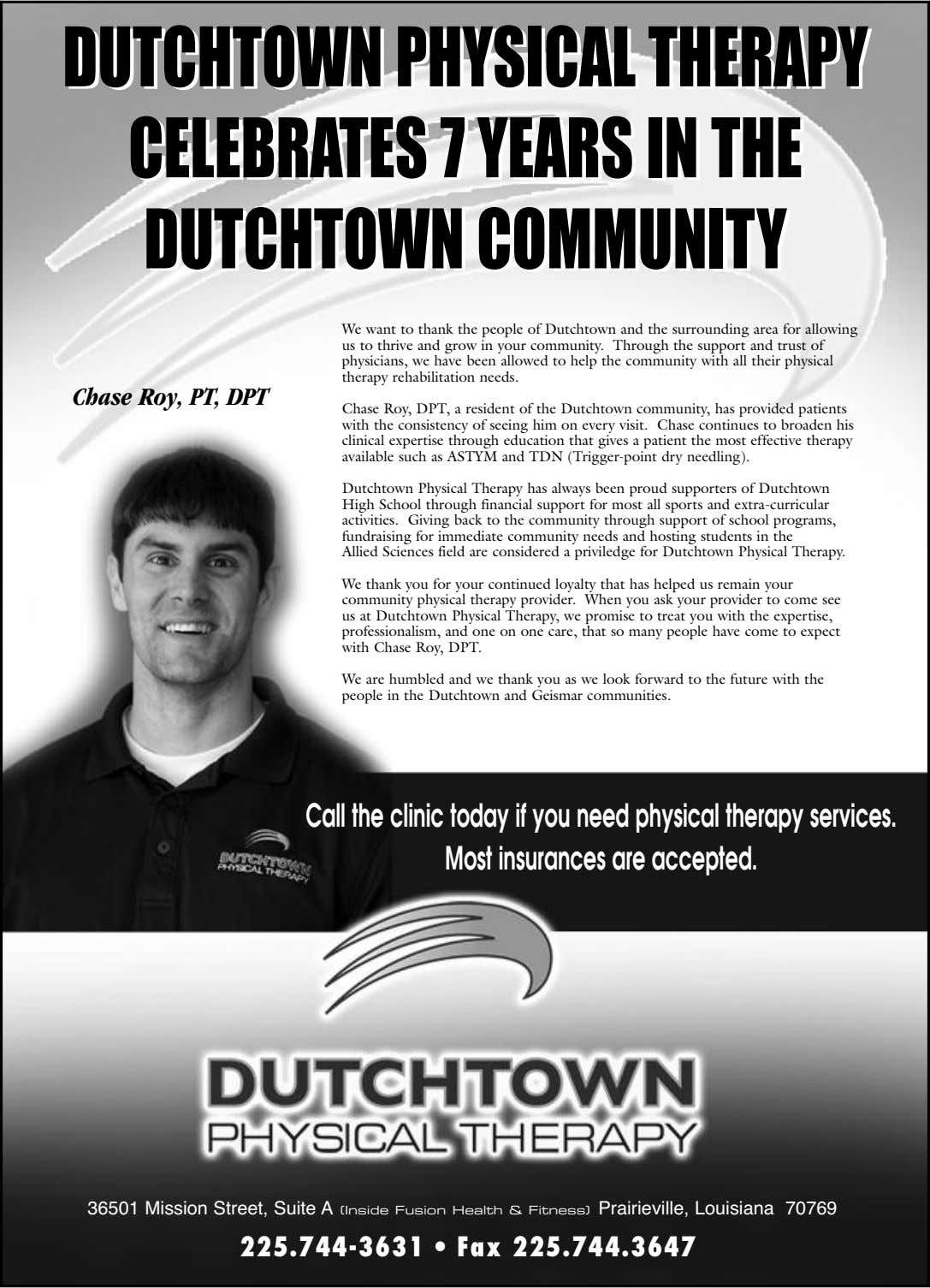 DUTCHTOWN DUTCHTOWN PHYSICAL PHYSICAL THERAPY THERAPY CELEBRATES CELEBRATES 7 7 YEARS YEARS IN IN THE