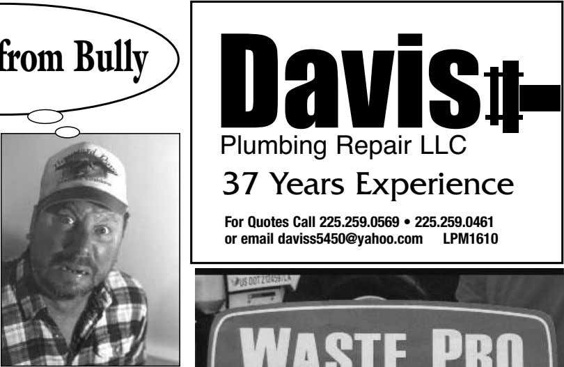 Davis Plumbing Repair LLC 37 Years Experience For Quotes Call 225.259.0569 • 225.259.0461 or email
