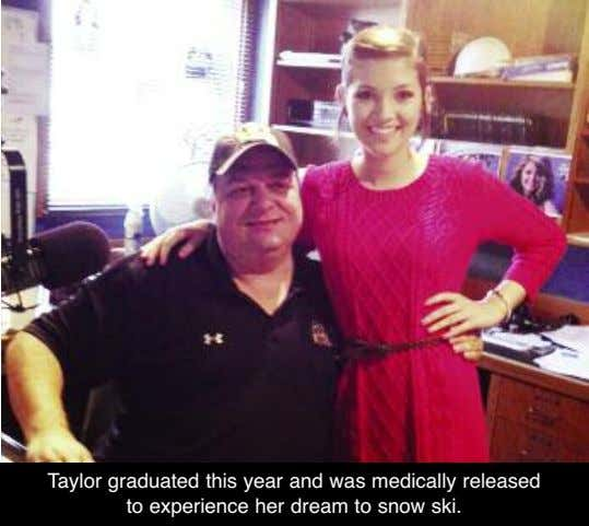 Taylor graduated this year and was medically released to experience her dream to snow ski.