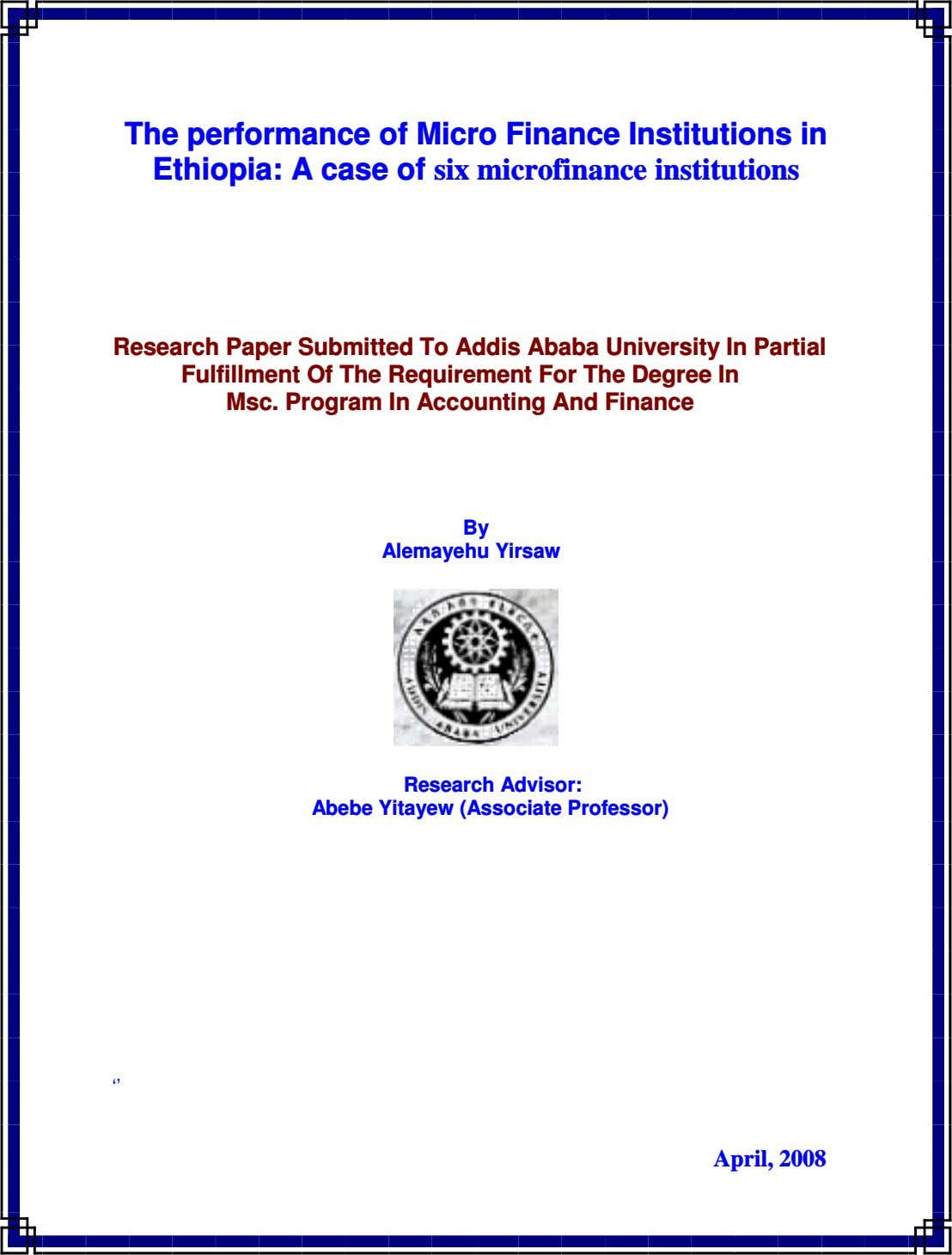 The performance of Micro Finance Institutions in Ethiopia: A case of six microfinance institutions Research