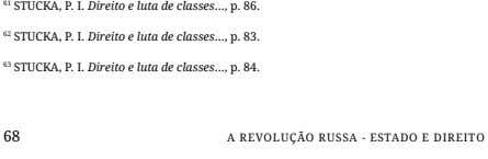 61 STUCKA, P. I. Direito e luta de classes , p. 86. 62 STUCKA, P.