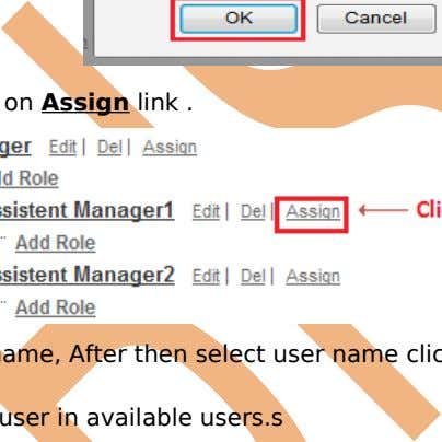 conformation Message click ok button you can delete Role. Assign Role : First you can click