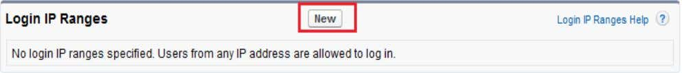 Step 1 : Click on New button for create Login IP Ranges . Step 2 :