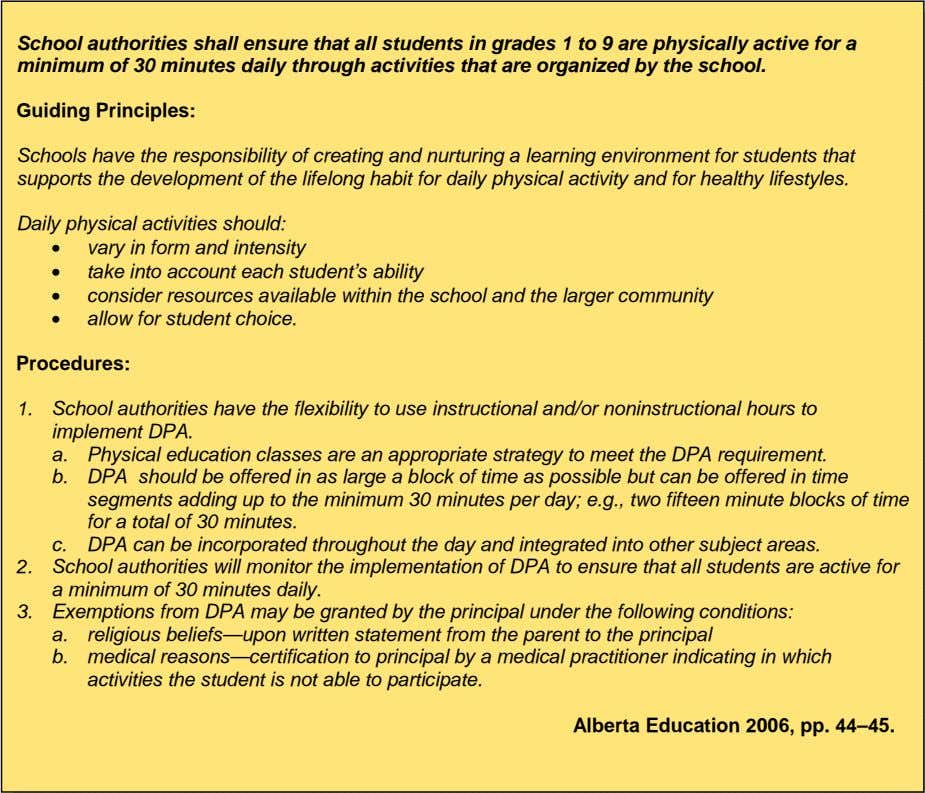 Education's Daily Physical Activity (DPA) Policy Statement School authorities shall ensure that all students in grades