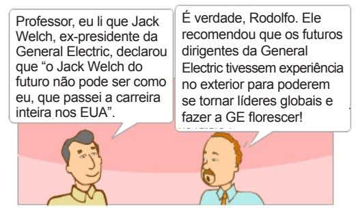 "Professor, eu li que Jack Welch, ex-presidente da General Electric, declarou que ""o Jack Welch"