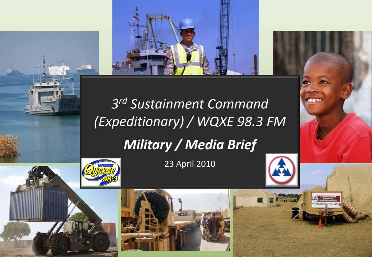 3 rd Sustainment Command (Expeditionary) / WQXE 98.3 FM Military / Media Brief 23 April