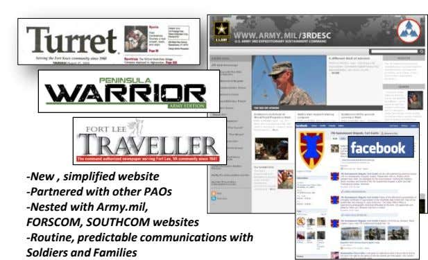 -New , simplified website -Partnered with other PAOs -Nested with Army.mil, FORSCOM, SOUTHCOM websites -Routine,