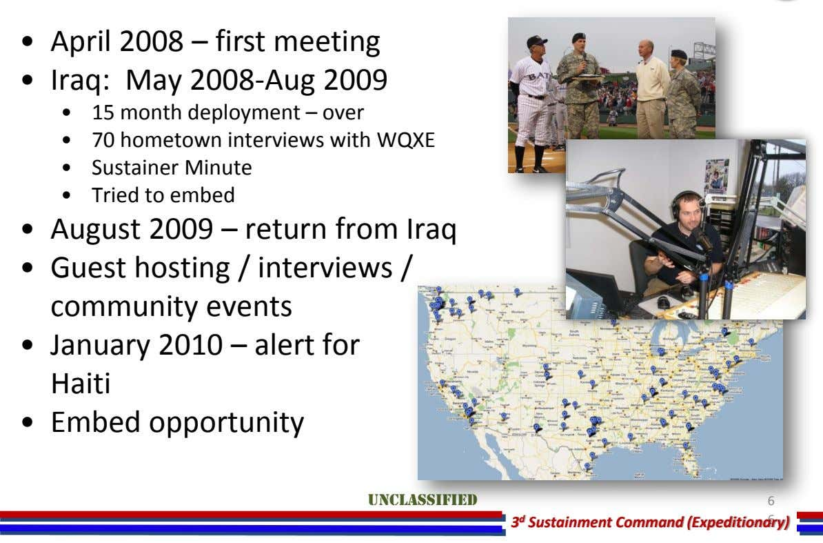 • April 2008 – first meeting • Iraq: May 2008-Aug 2009 • 15 month deployment