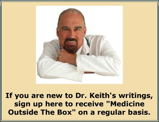 "If you are new to Dr. Keith's writings, sign up here to receive ""Medicine Outside"