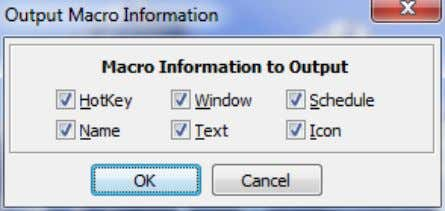 Output Macro Information With this option you can select what information you want to save out