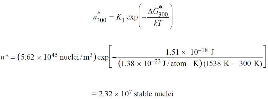 the number of stable nuclei at 300 K of supercooling as Solution: (b) Relative to critical