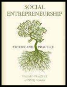 Books Book Summary Book : Social Entrepreneurship: Theory and Practice Author: Ryszard Praszkier and Andrzej Nowak