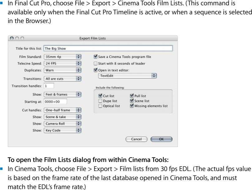 m In Final Cut Pro, choose File > Export > Cinema Tools Film Lists. (This