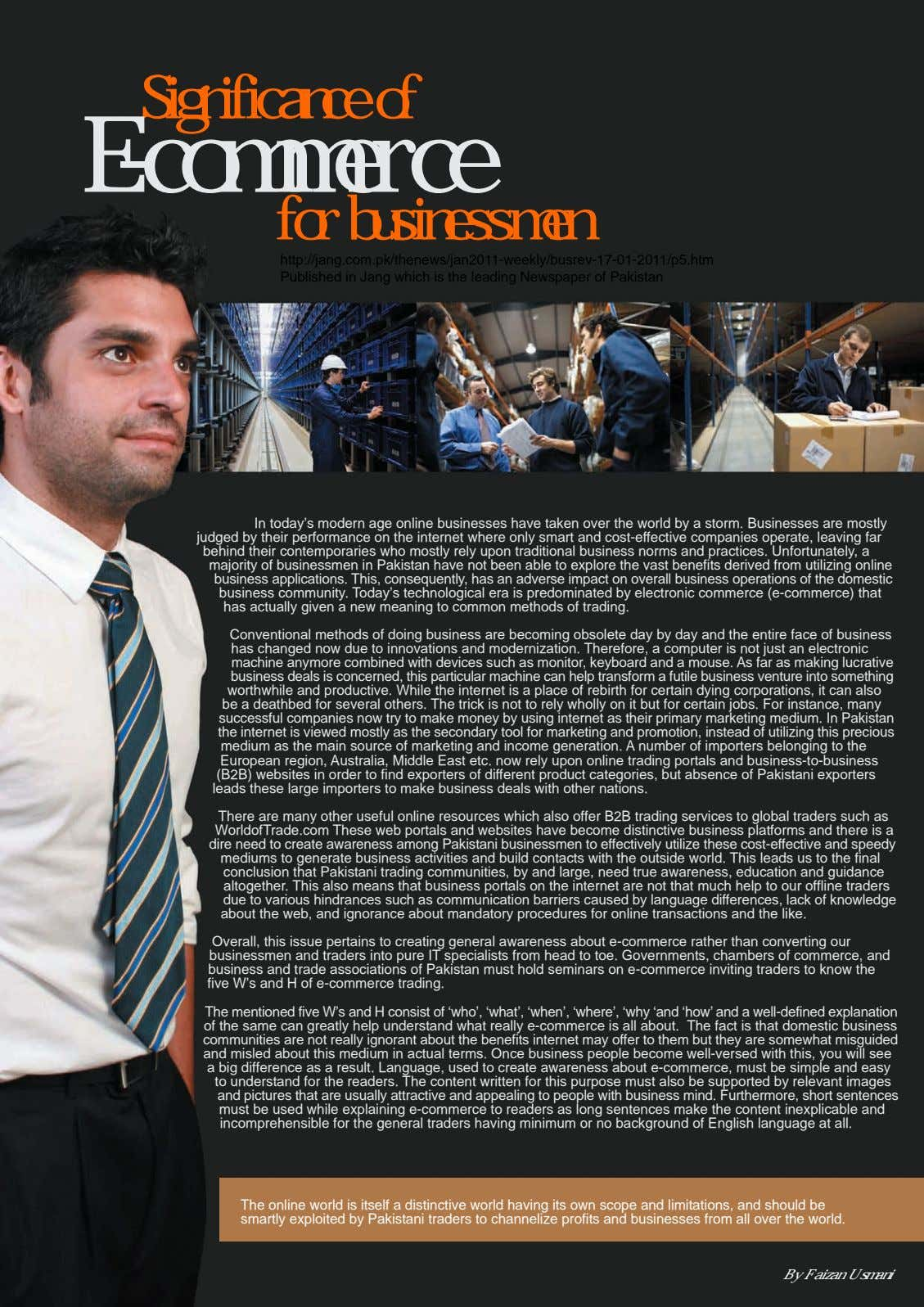 Significance of E-commerce for businessmen http://jang.com.pk/thenews/jan2011-weekly/busrev-17-01-2011/p5.htm Published in Jang which is the leading Newspaper of Pakistan
