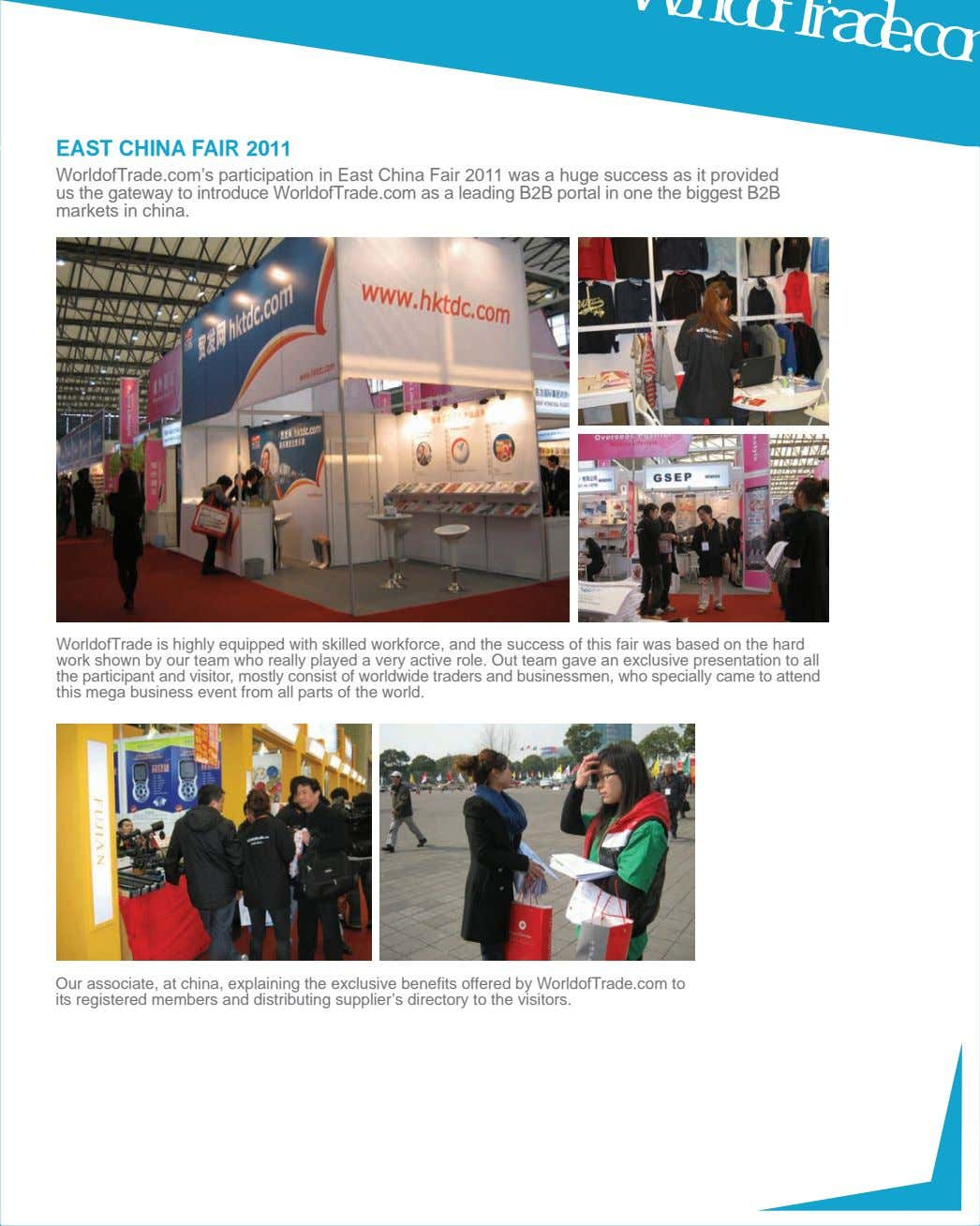 WorldofTrade is highly equipped with skilled workforce, and the success of this fair was based on